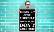 Harry Potter Clean Up after yourseld House Elves Dont Work here Art - Wall Art Print Poster   - Kids Children Bedroom Geekery